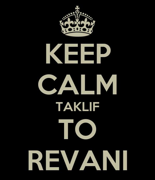 KEEP CALM TAKLIF TO REVANI