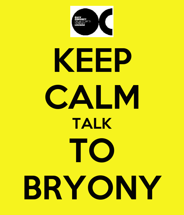 KEEP CALM TALK TO BRYONY