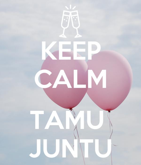 KEEP CALM  TAMU  JUNTU