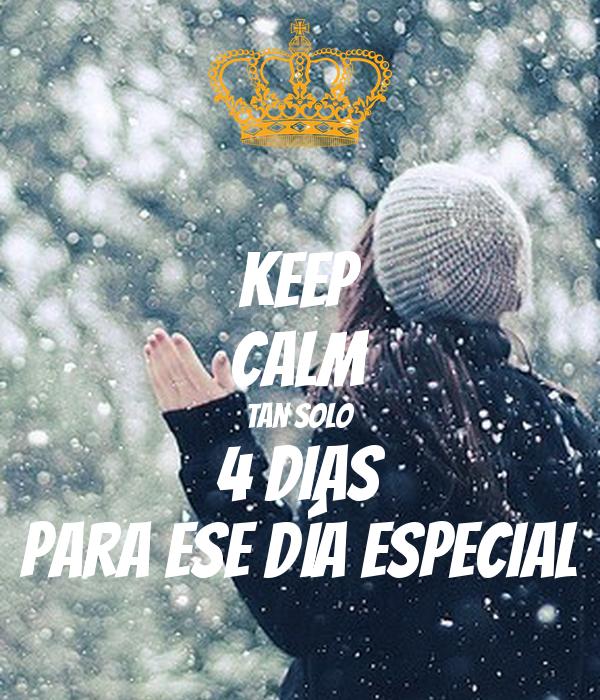 KEEP CALM Tan solo 4 dias Para ese día especial