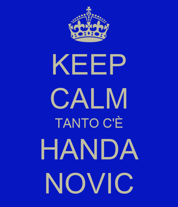 KEEP CALM TANTO C'È HANDA NOVIC