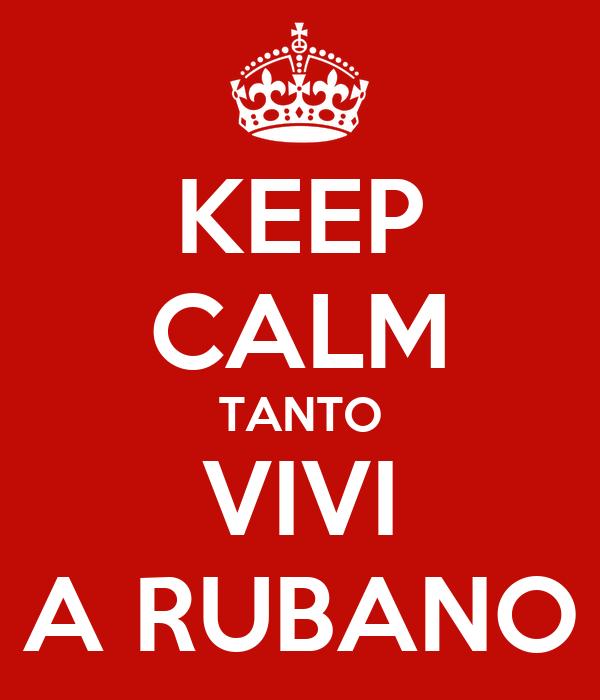 KEEP CALM TANTO VIVI A RUBANO