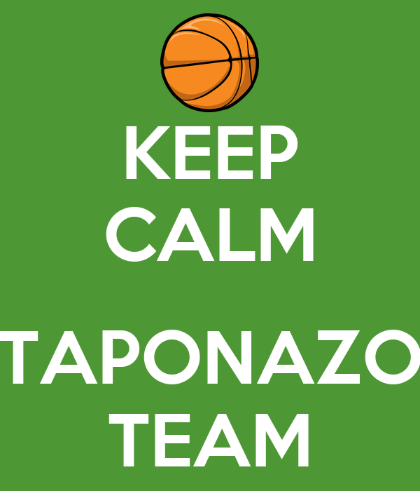 KEEP CALM  TAPONAZO TEAM