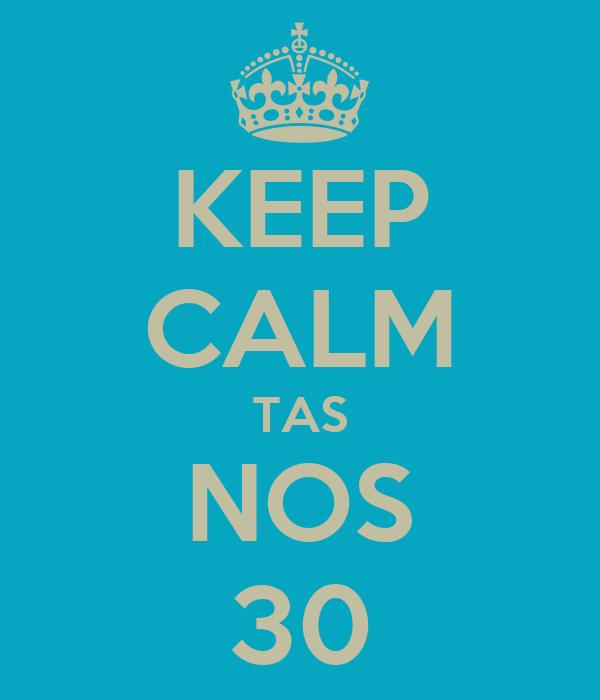 KEEP CALM TAS NOS 30