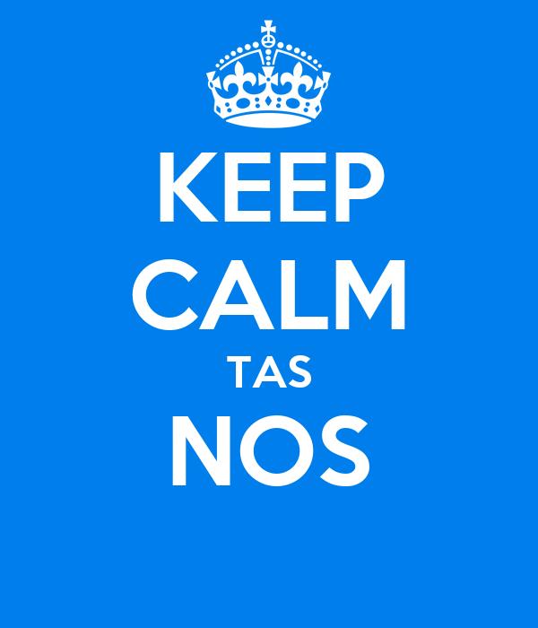 KEEP CALM TAS NOS