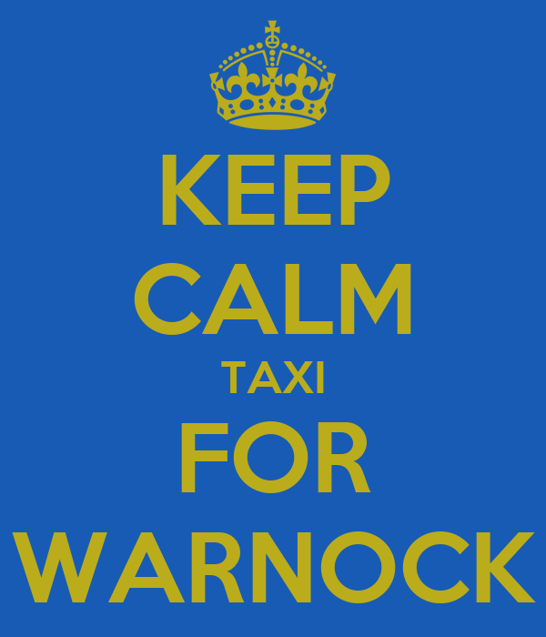 KEEP CALM TAXI FOR WARNOCK