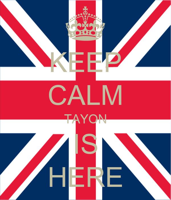 KEEP CALM TAYON IS HERE