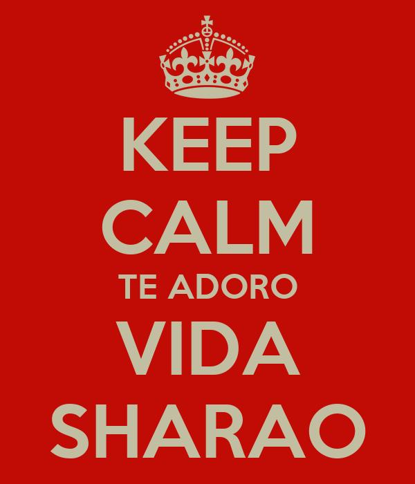 KEEP CALM TE ADORO VIDA SHARAO