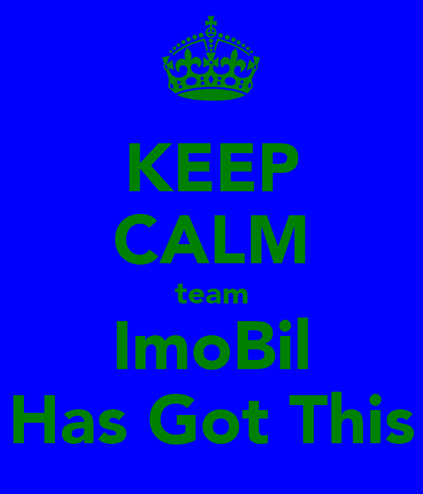 KEEP CALM team ImoBil Has Got This