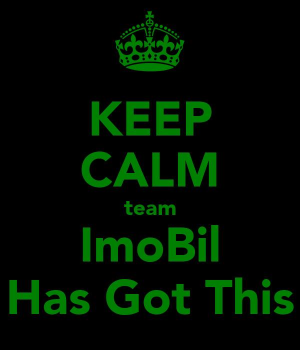 KEEP CALM team ImoBil Has Got This