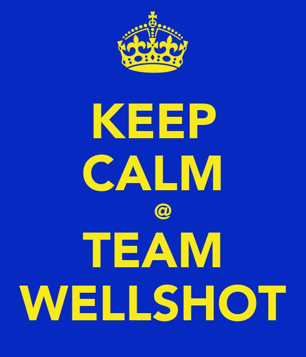 KEEP CALM    @ TEAM WELLSHOT