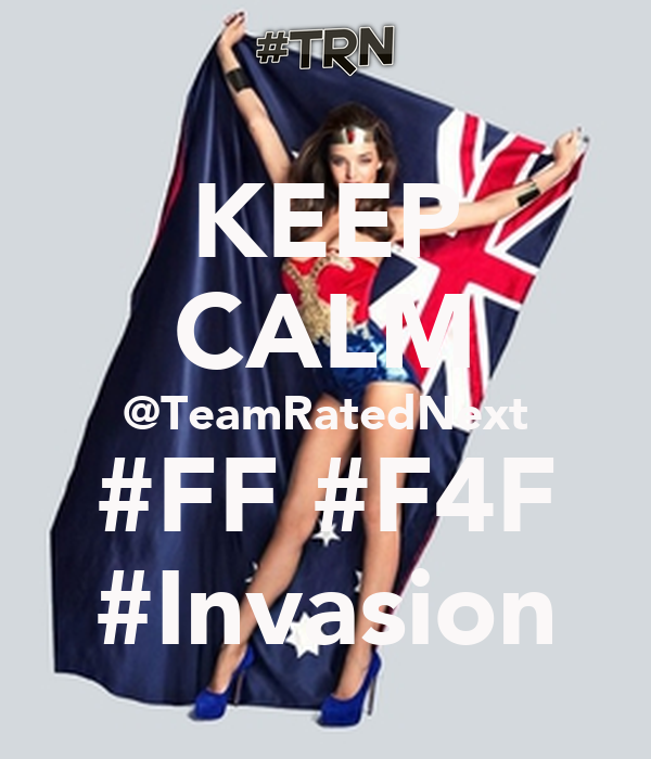 KEEP CALM @TeamRatedNext #FF #F4F #Invasion