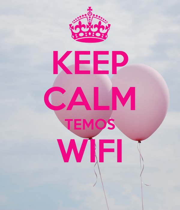 KEEP CALM TEMOS WIFI