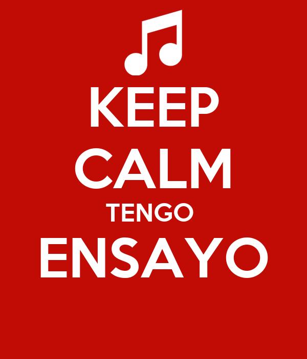 KEEP CALM TENGO  ENSAYO