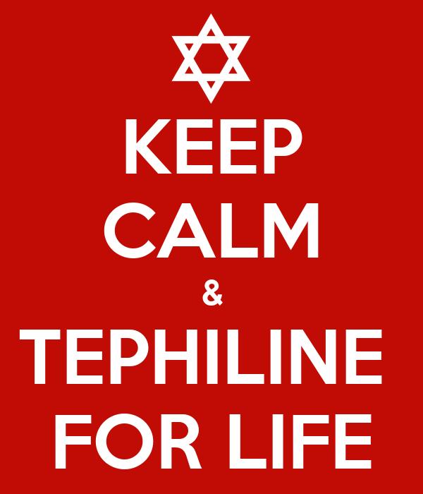 KEEP CALM & TEPHILINE  FOR LIFE