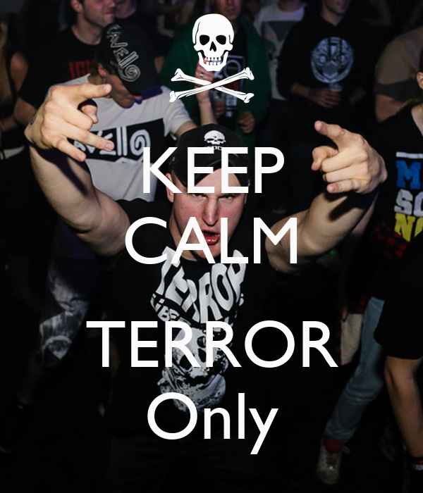 KEEP CALM  TERROR Only