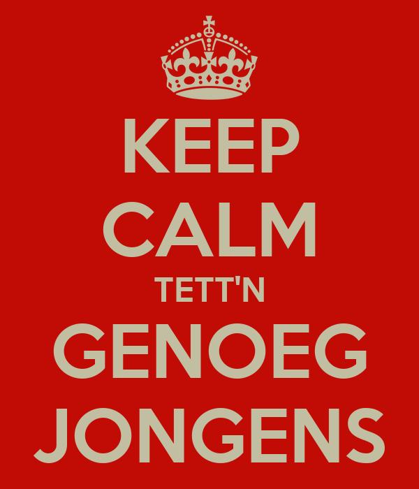 KEEP CALM TETT'N GENOEG JONGENS
