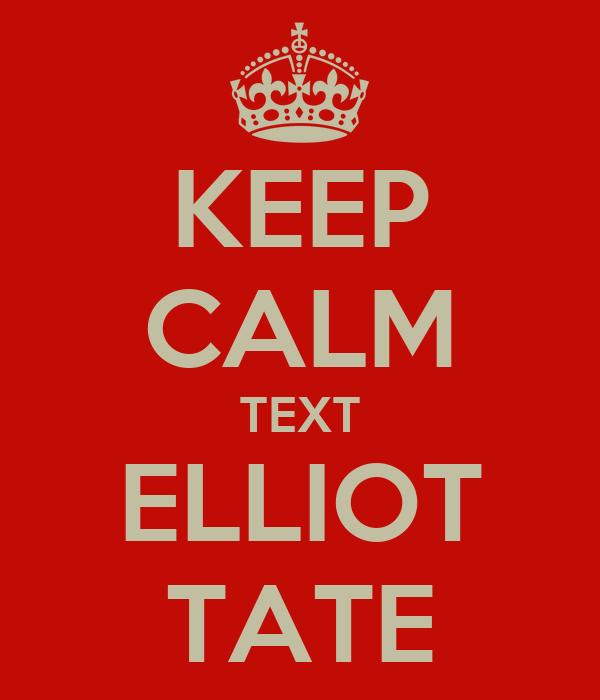 KEEP CALM TEXT ELLIOT TATE