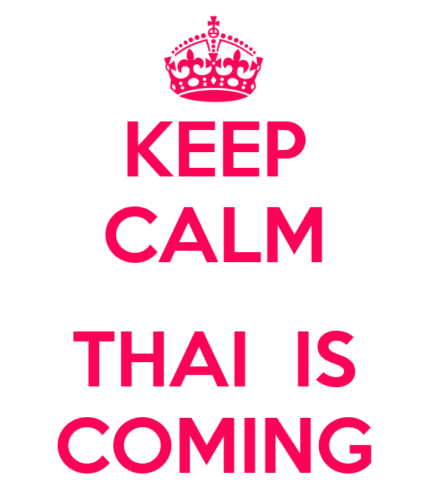 KEEP CALM  THAI  IS COMING
