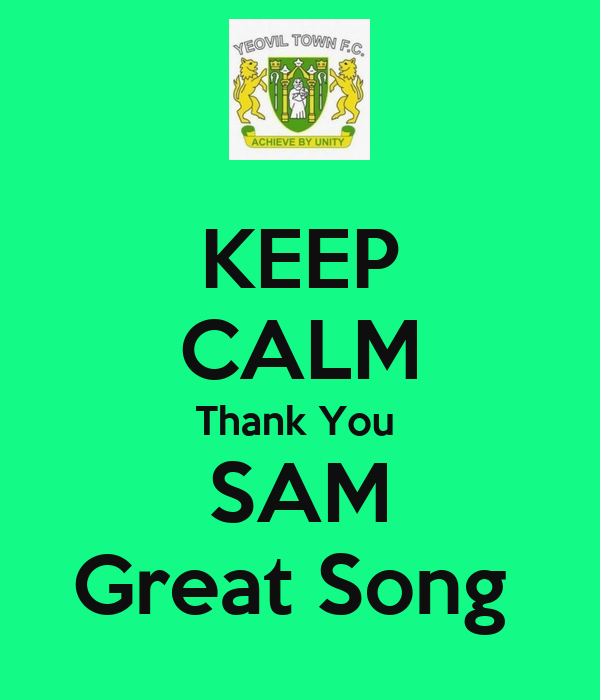KEEP CALM Thank You  SAM Great Song