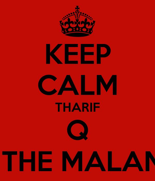 KEEP CALM THARIF Q IS THE MALANG