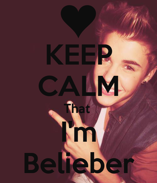 KEEP CALM That  I'm Belieber
