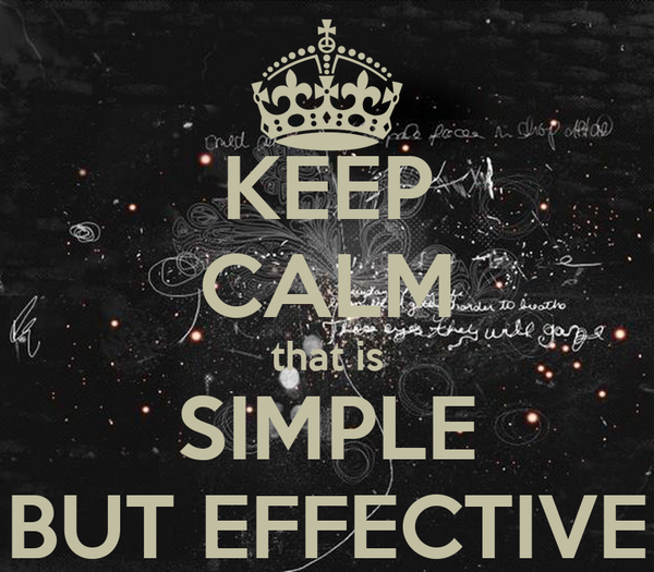 KEEP CALM that is SIMPLE BUT EFFECTIVE