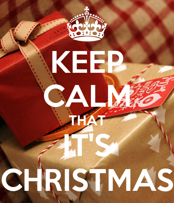 KEEP CALM THAT IT'S CHRISTMAS