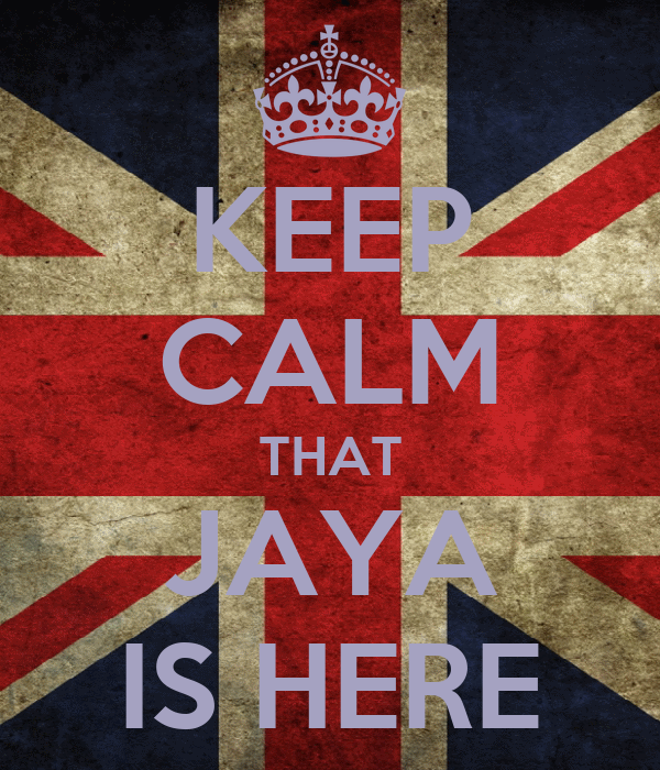 KEEP CALM THAT JAYA IS HERE