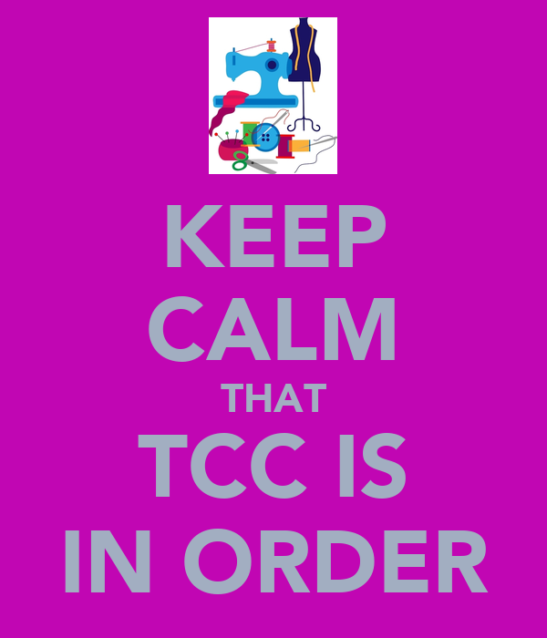 KEEP CALM THAT TCC IS IN ORDER