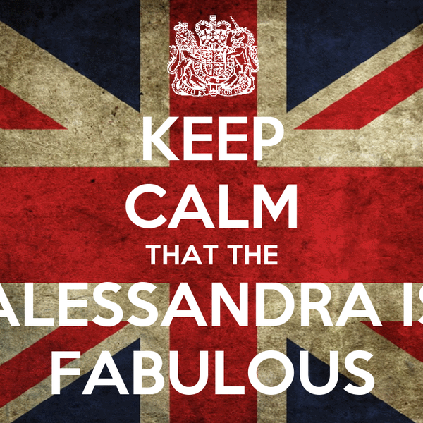 KEEP CALM THAT THE ALESSANDRA IS FABULOUS