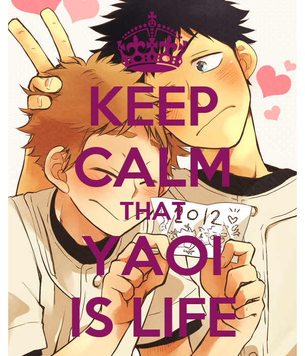 KEEP CALM THAT YAOI IS LIFE