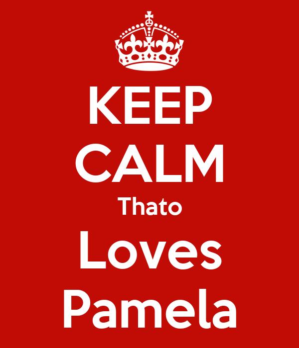 KEEP CALM Thato Loves Pamela