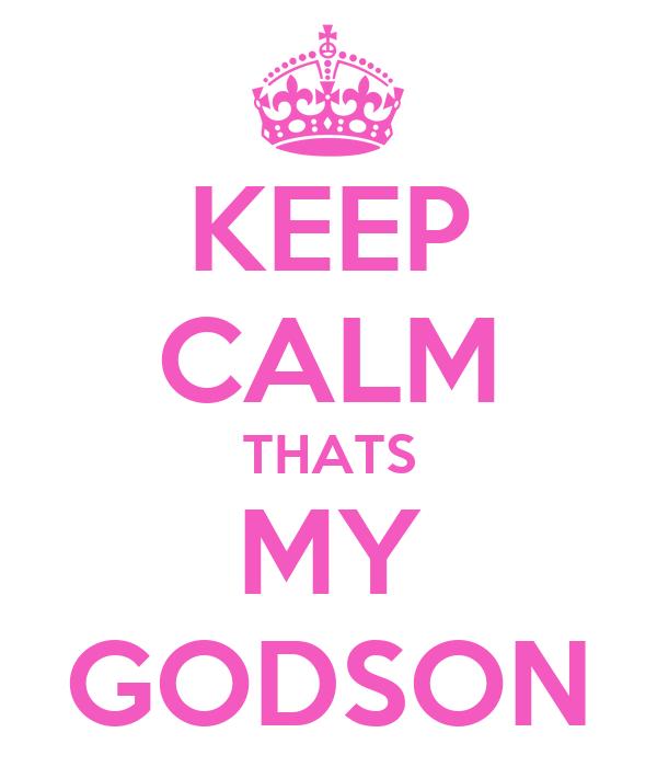 KEEP CALM THATS MY GODSON