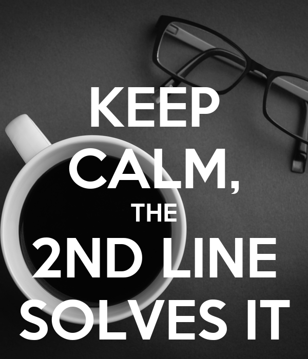 KEEP CALM, THE 2ND LINE SOLVES IT