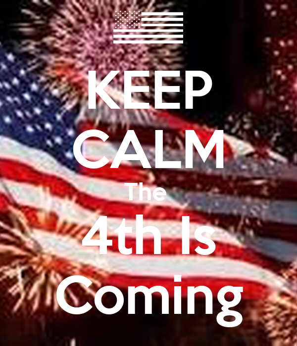 KEEP CALM The  4th Is Coming