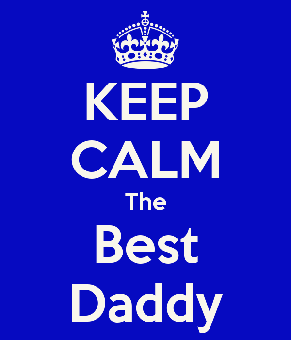 KEEP CALM The Best Daddy
