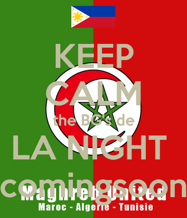 KEEP CALM the BG's de LA NIGHT  comingsoon