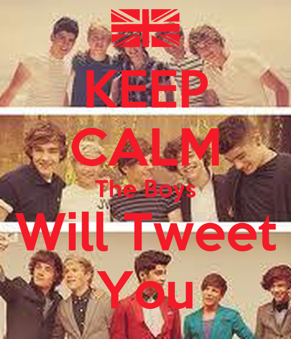 KEEP CALM The Boys Will Tweet You