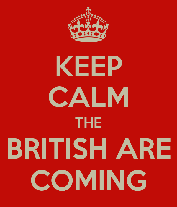KEEP CALM THE BRITISH ARE COMING