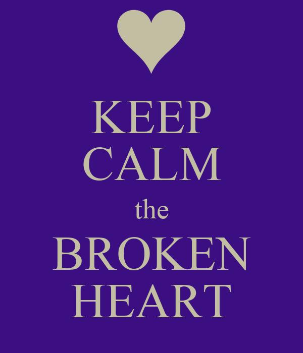 KEEP CALM the BROKEN HEART