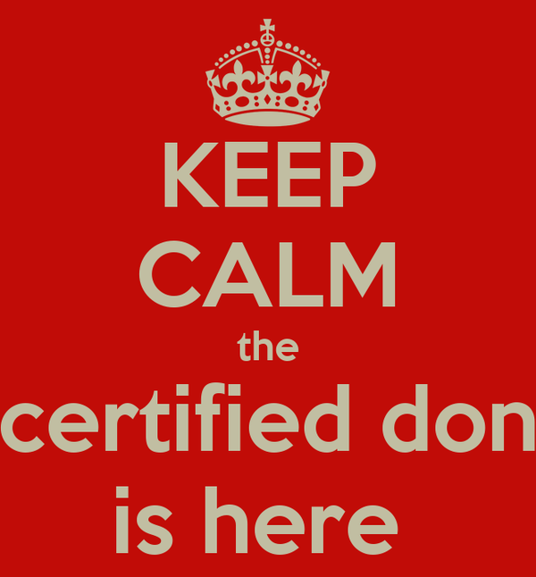 KEEP CALM the certified don is here