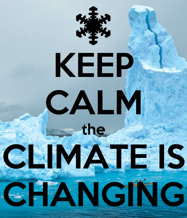 KEEP CALM the CLIMATE IS CHANGING