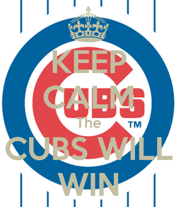 KEEP CALM The CUBS WILL WIN