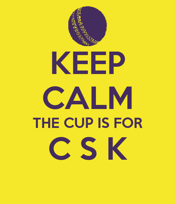 KEEP CALM THE CUP IS FOR C S K