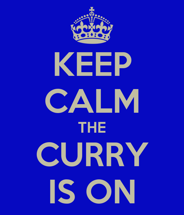 KEEP CALM THE CURRY IS ON