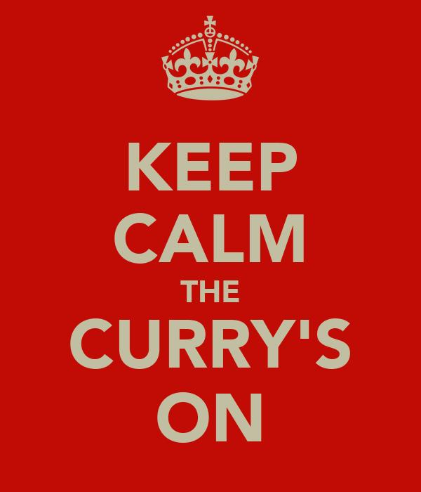 KEEP CALM THE CURRY'S ON