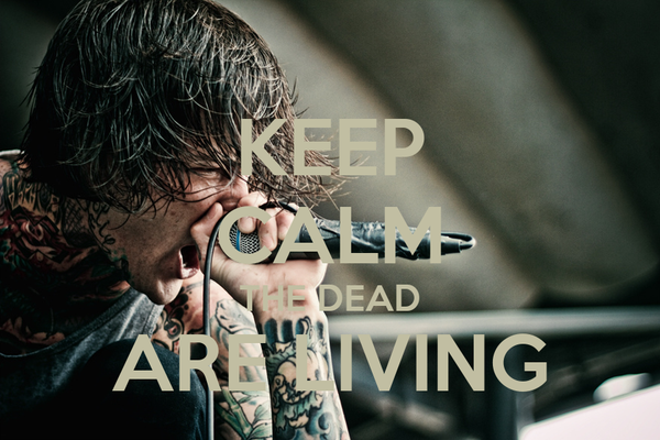 KEEP CALM THE DEAD ARE LIVING