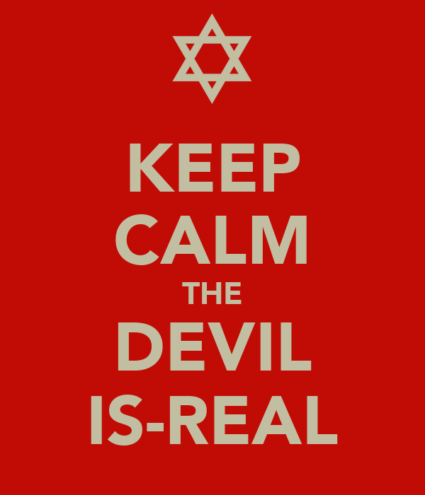 KEEP CALM THE DEVIL IS-REAL