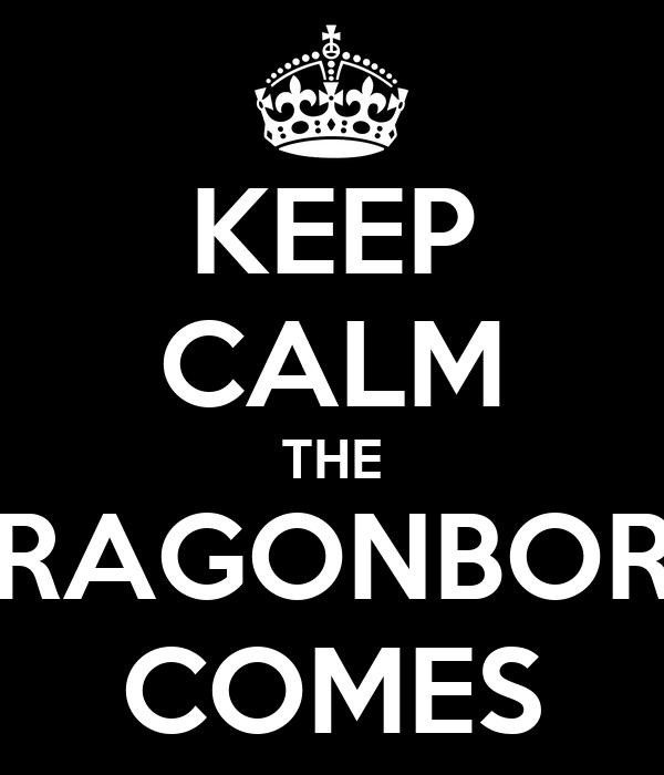 KEEP CALM THE DRAGONBORN COMES